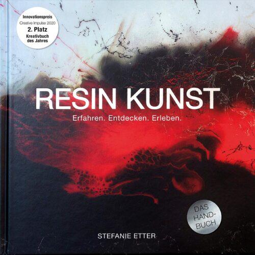 Resin Kunst - Das Handbuch von Stefanie Etter